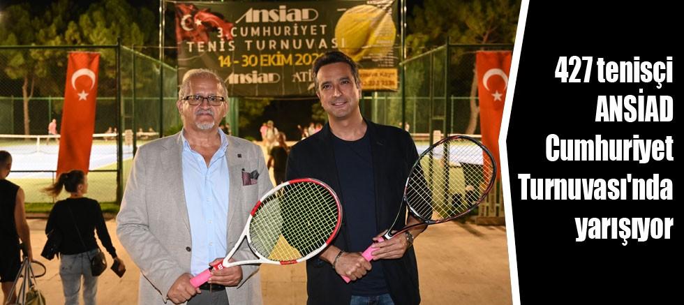 427 tenisçi ANSİAD Cumhuriyet Turnuvası'nda yarışıyor