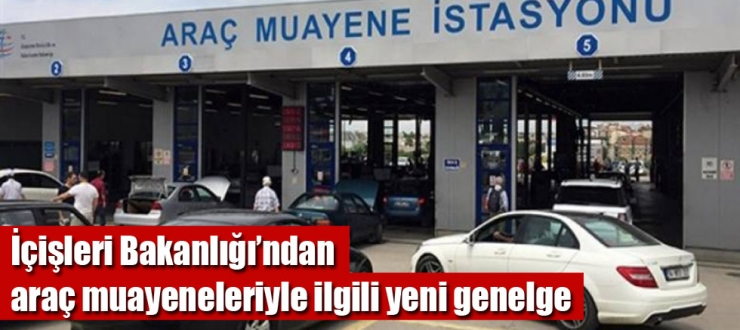 65 yaș üstü sokağa çıkma yasağı bulunanların araç muayeneleri ertelendi