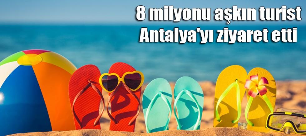 8 milyonu aşkın turist Antalya'yı ziyaret etti