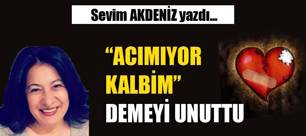 """""""ACIMIYOR KALBİM"""" DEMEYİ UNUTTU"""