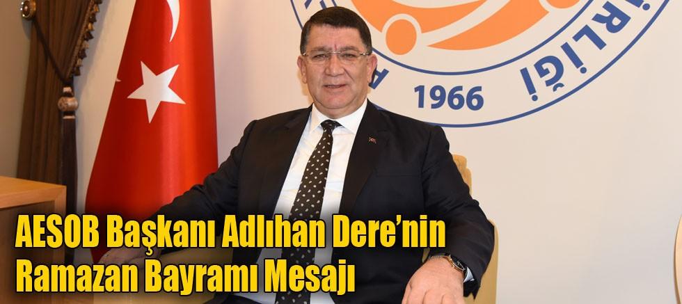 AESOB Başkanı Adlıhan Dere'nin Ramazan Bayramı Mesajı
