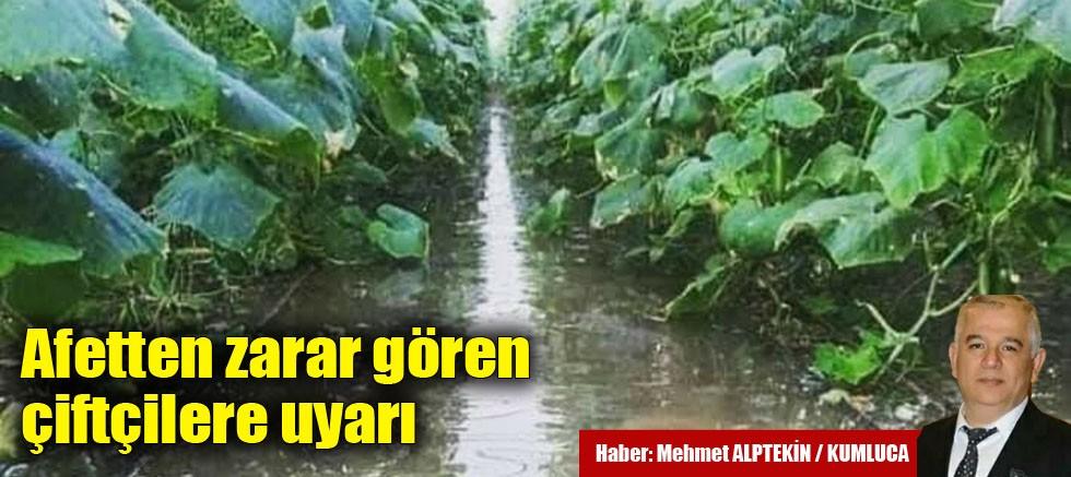 Afetten zarar gören çiftçilere uyarı