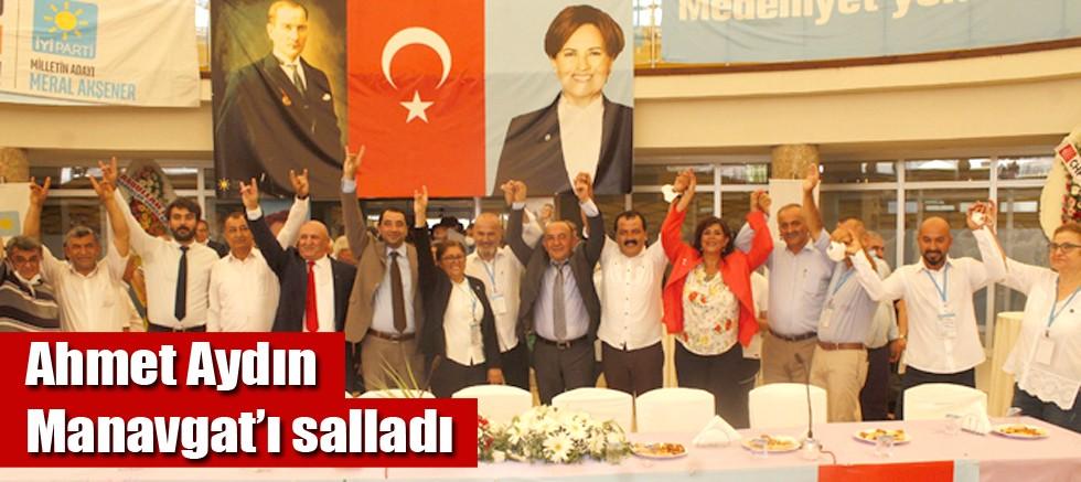 Ahmet Aydın Manavgat'ı salladı