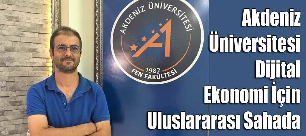Akdeniz Üniversitesi Dijital Ekonomi İçin Uluslararası Sahada