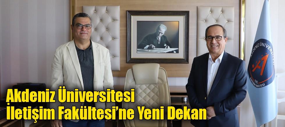 Akdeniz Üniversitesi İletişim Fakültesi'ne Yeni Dekan
