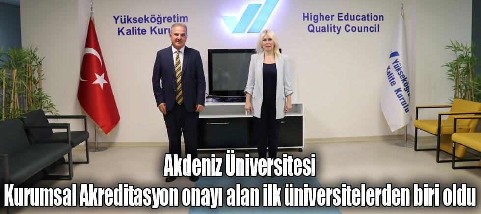 Akdeniz Üniversitesi Kurumsal Akreditasyon onayı alan ilk üniversitelerden biri oldu