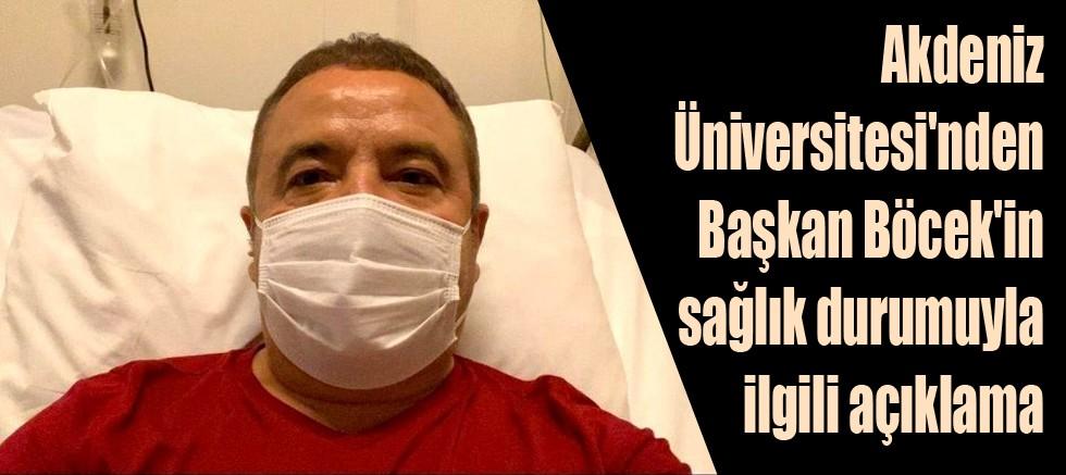 Akdeniz Üniversitesi'nden Başkan Böcek'in sağlık durumuyla ilgili açıklama