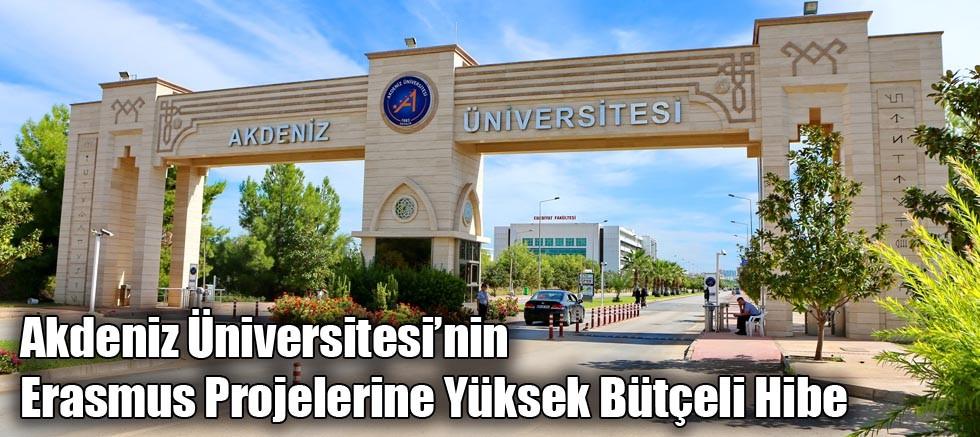 Akdeniz Üniversitesi'nin Erasmus Projelerine Yüksek Bütçeli Hibe