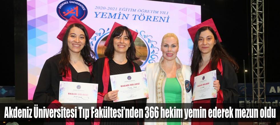 Akdeniz Üniversitesi Tıp Fakültesi'nden 366 hekim yemin ederek mezun oldu