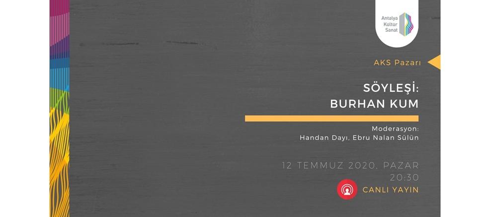 AKS Pazarı Söyleşi: Burhan Kum