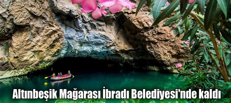 Altınbeşik Mağarası İbradı Belediyesi'nde kaldı