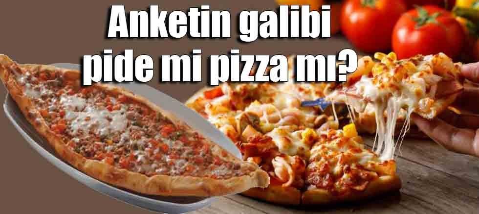 Anketin galibi pide mi pizza mı?