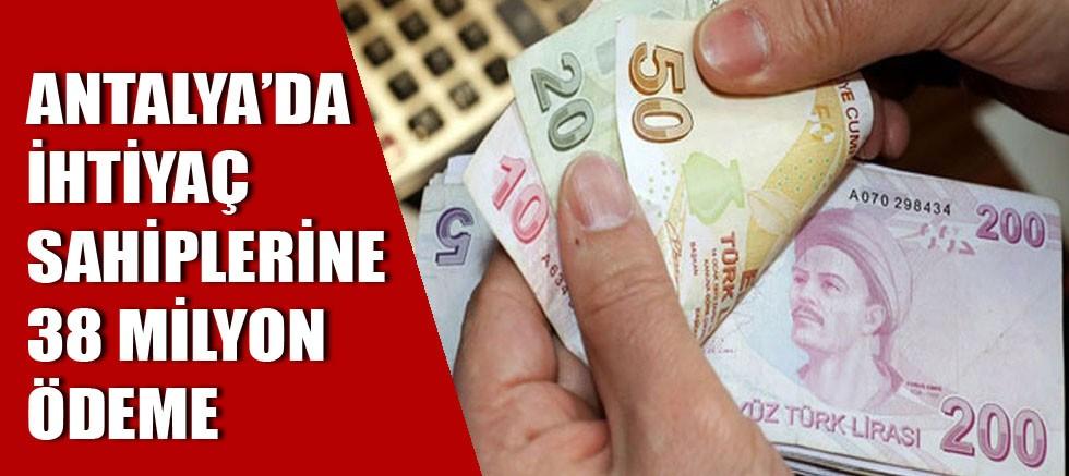 Antalya'da ihtiyaç sahiplerine 38 milyon ödeme