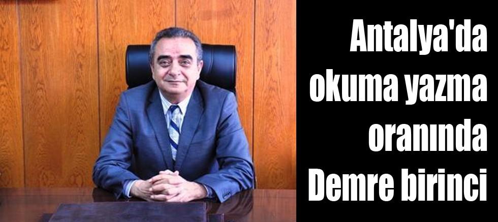 Antalya'da okuma yazma oranında Demre birinci ilçe...