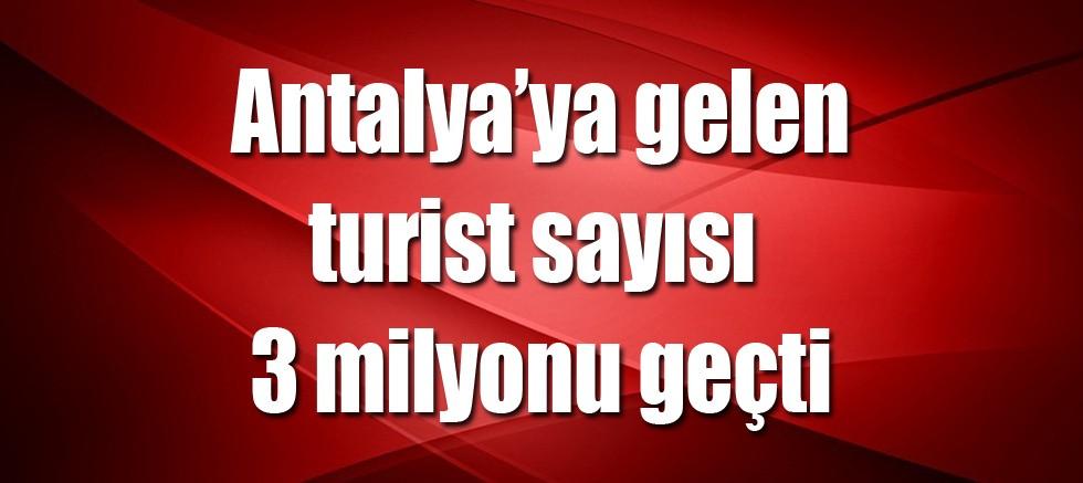 Antalya'da turist sayısı 3 milyonu geçti
