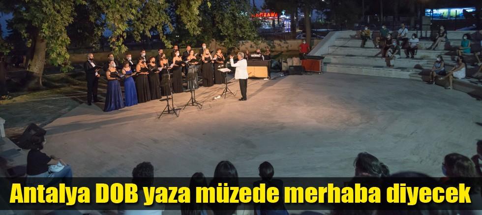 Antalya DOB yaza müzede merhaba diyecek