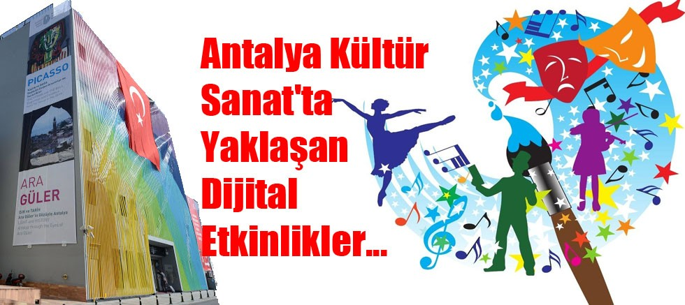 Antalya Kültür Sanat'ta Yaklaşan Dijital Etkinlikler