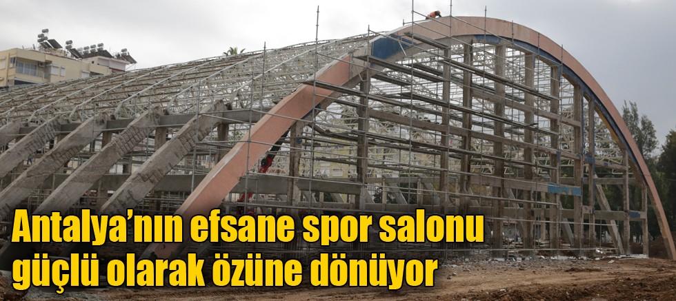 Antalya'nın efsane spor salonu güçlü olarak özüne dönüyor