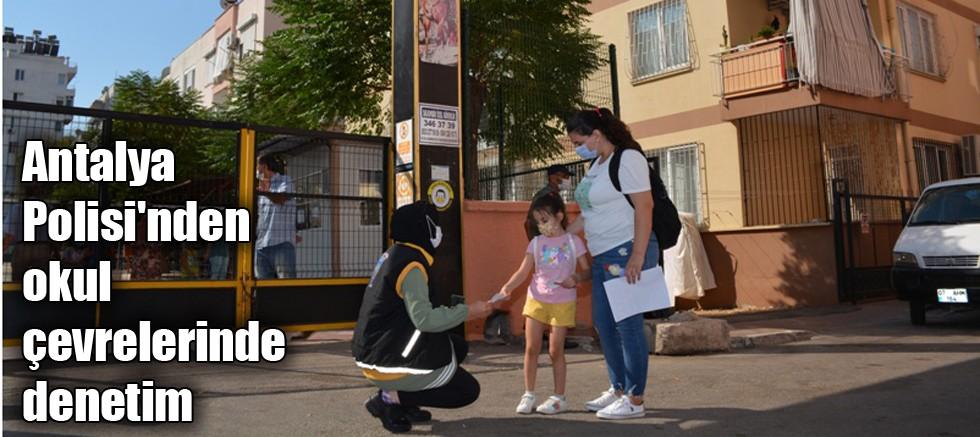 Antalya Polisi'nden okul çevrelerinde denetim