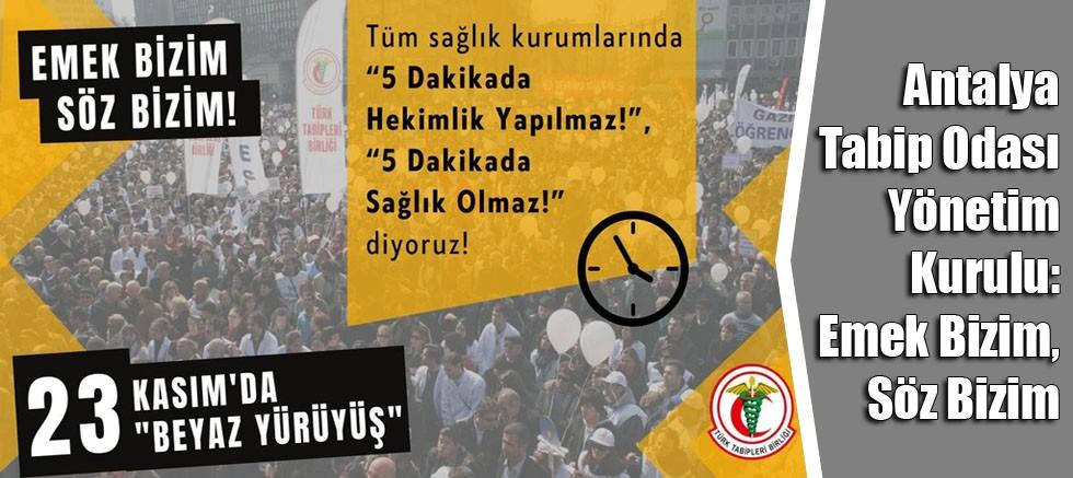 Antalya Tabip Odası Yönetim Kurulu: Emek Bizim, Söz Bizim