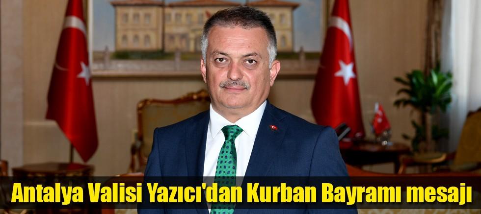 Antalya Valisi Ersin Yazıcı'dan Kurban Bayramı Mesajı