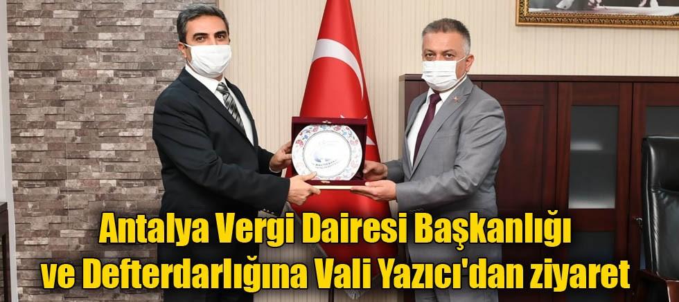 Antalya Vergi Dairesi Başkanlığı ve Defterdarlığına Vali Yazıcı'dan ziyaret