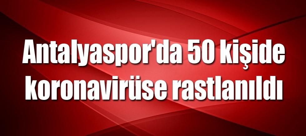 Antalyaspor'da 50 kişide koronavirüse rastlanıldı