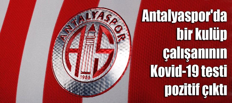Antalyaspor'da bir kulüp çalışanının Kovid-19 testi pozitif çıktı