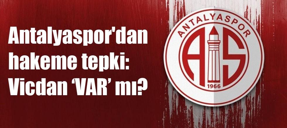 Antalyaspor'dan hakeme tepki: Vicdan 'VAR' mı?