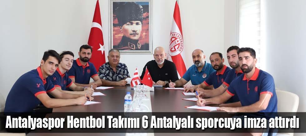 Antalyaspor Hentbol Takımı 6 Antalyalı sporcuya imza attırdı