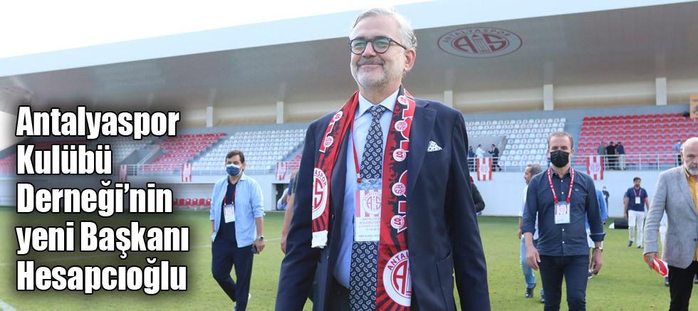 Antalyaspor Kulübü Derneği'nin yeni Başkanı Hesapcıoğlu