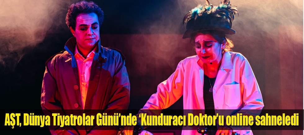 AŞT, Dünya Tiyatrolar Günü'nde 'Kunduracı Doktor'u online sahneledi