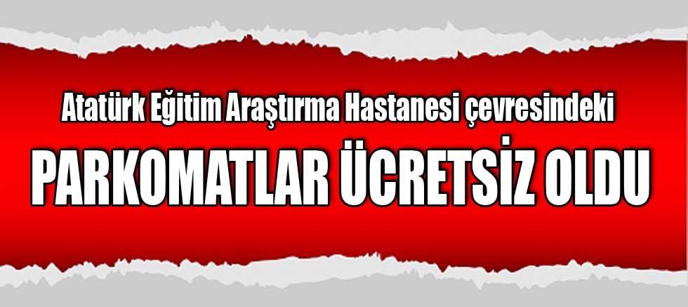 Atatürk Eğitim Araştırma Hastanesi çevresindeki parkomatlar ücretsiz
