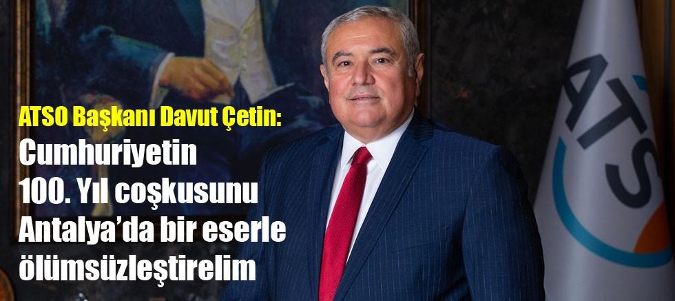 ATSO Başkanı Davut Çetin'den 29 Ekim Mesajı