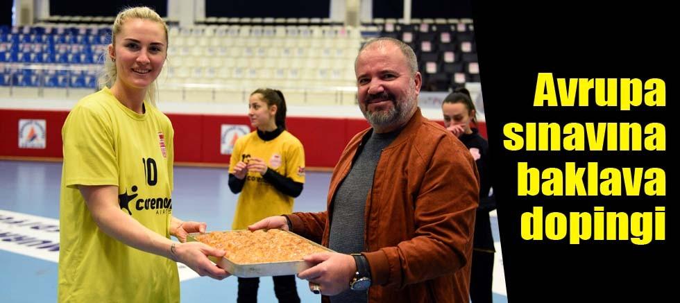 Avrupa sınavına baklava dopingi