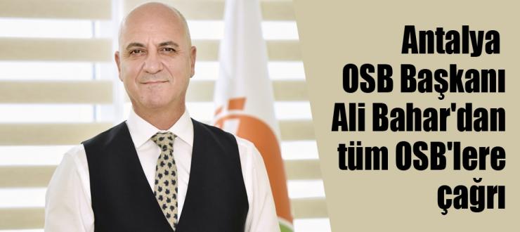 Başkan Ali Bahar'dan tüm OSB'lere çağrı