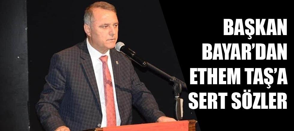 Başkan Bayar, Ethem Taş'a sert sözlerle yüklendi