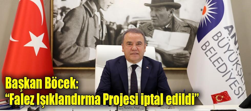 """Başkan Böcek: """"Falez Işıklandırma Projesi iptal edildi"""""""