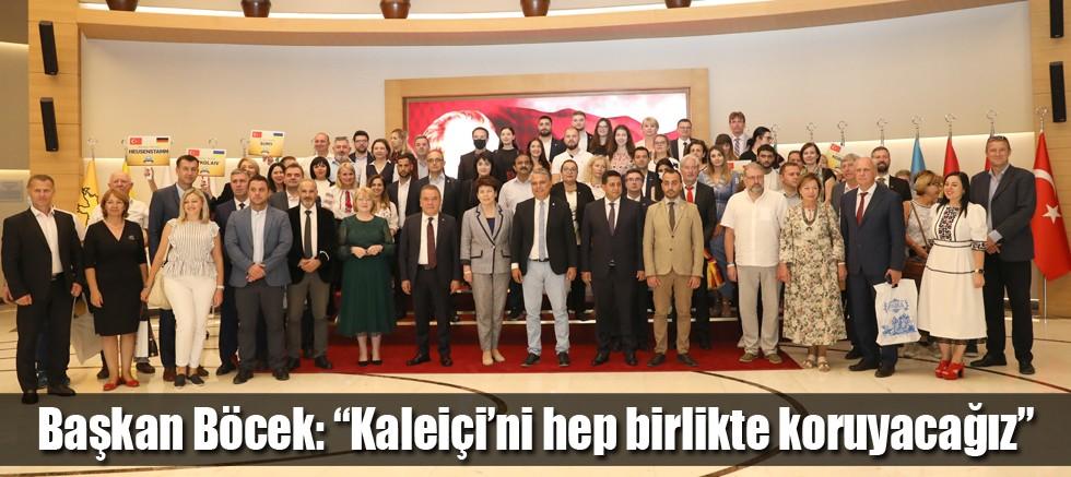 """Başkan Böcek: """"Kaleiçi'ni hep birlikte koruyacağız"""""""