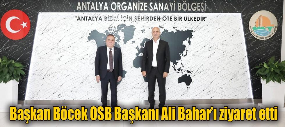 Başkan Böcek OSB Başkanı Ali Bahar'ı ziyaret etti