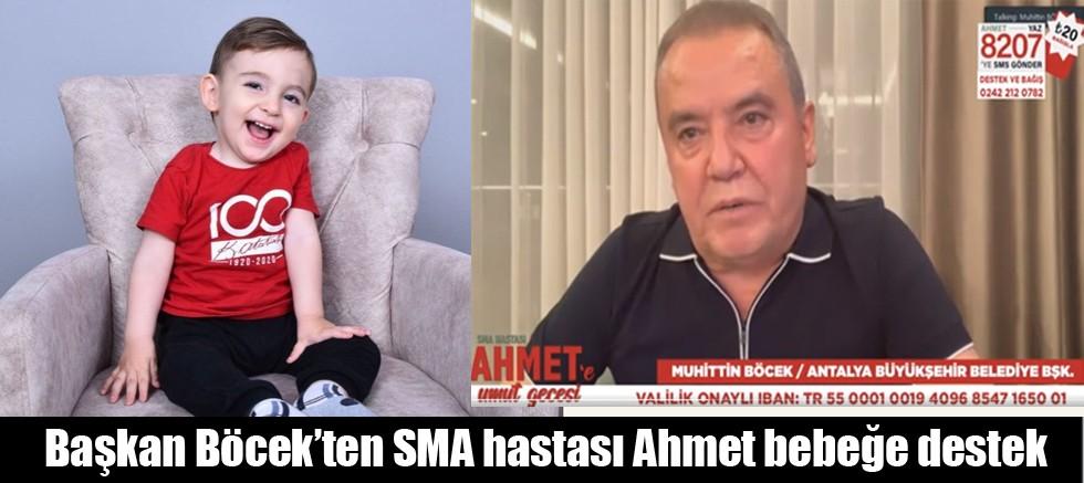 Başkan Böcek'ten SMA hastası Ahmet bebeğe destek