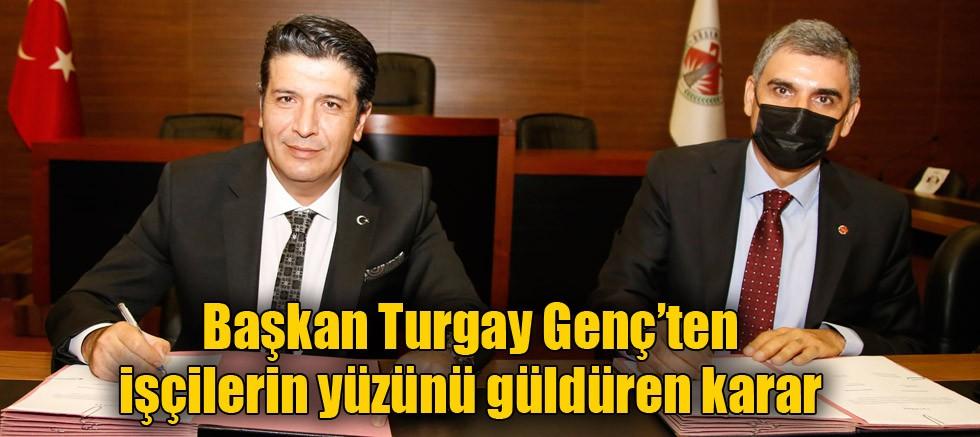 Başkan Turgay Genç'ten işçilerin yüzünü güldüren karar