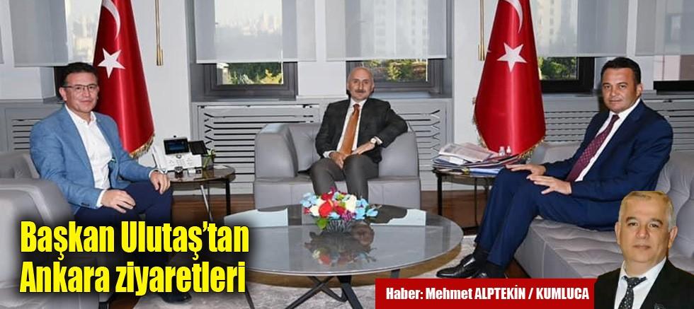 Başkan Ulutaş'tan Ankara ziyaretleri