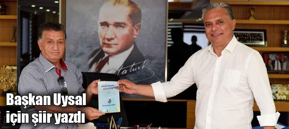 Başkan Uysal için şiir yazdı