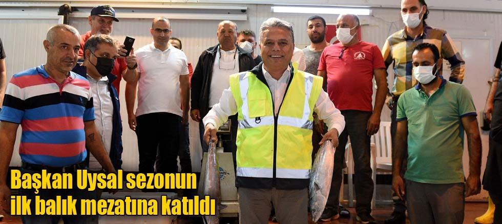 Başkan Uysal sezonun ilk balık mezatına katıldı