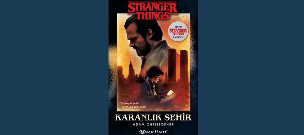 Bir Stranger Things Romanı: Karanlık Şehir