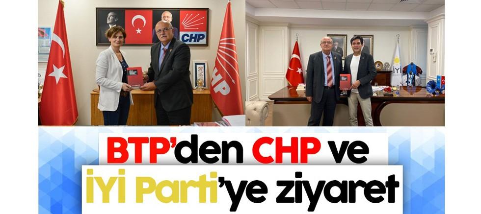BTP'den CHP ve İyi Parti'ye ziyaret