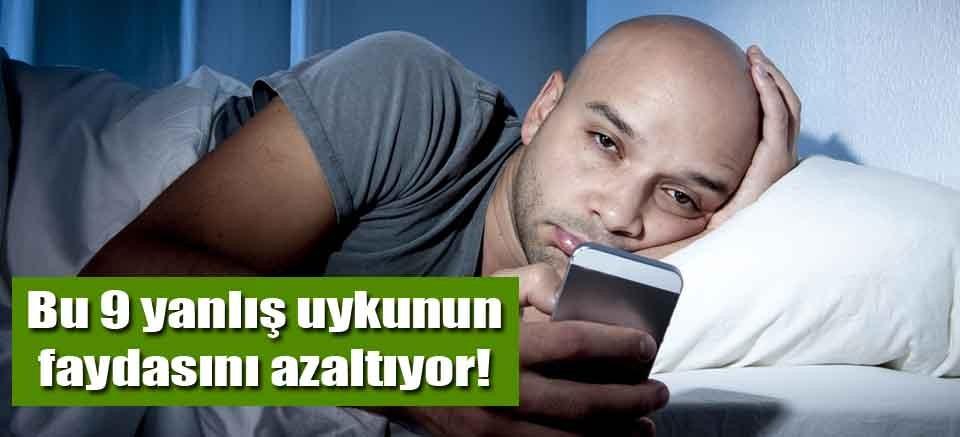 Bu 9 yanlış uykunun faydasını azaltıyor!