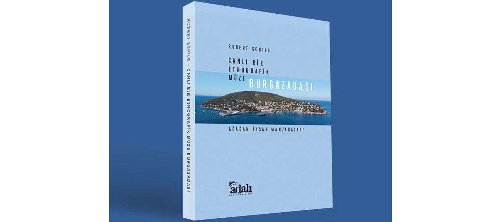 """""""BURGAZADASI...CANLI BİR ETNOGRAFİK MÜZE: Ada'dan İnsan Manzaraları"""""""