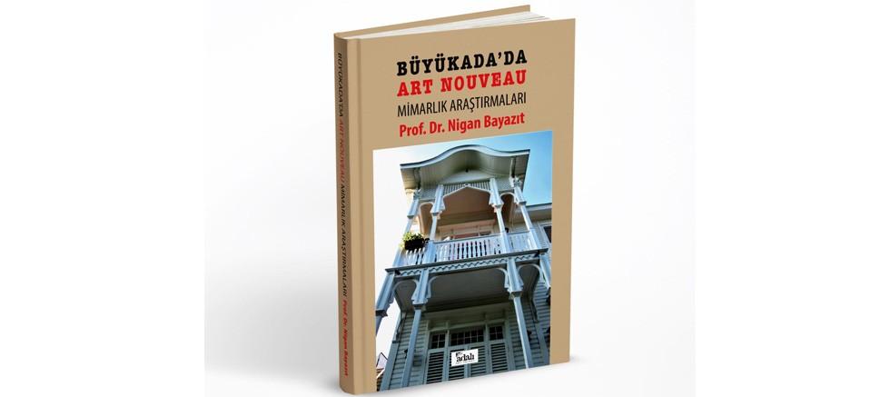 Büyükada'da Art Nouveau Mimarlık Araştırmaları Adalı Yayınları'ndan çıktı